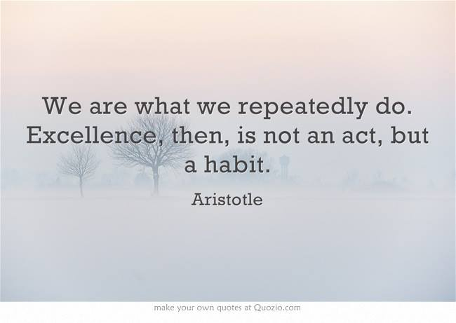 Aristotle Quote About Practice: The Daily Grace: SMART Habits Vs. SMART Goals